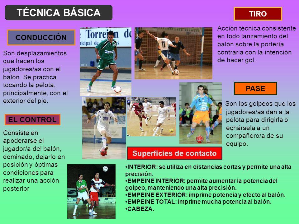 TÉCNICA BÁSICA CONDUCCIÓN Son desplazamientos que hacen los jugadores/as con el balón.