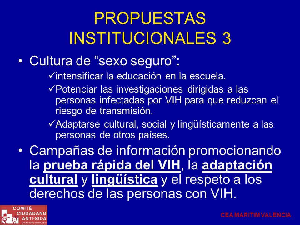 PROPUESTAS INSTITUCIONALES 3 Cultura de sexo seguro: intensificar la educación en la escuela. Potenciar las investigaciones dirigidas a las personas i