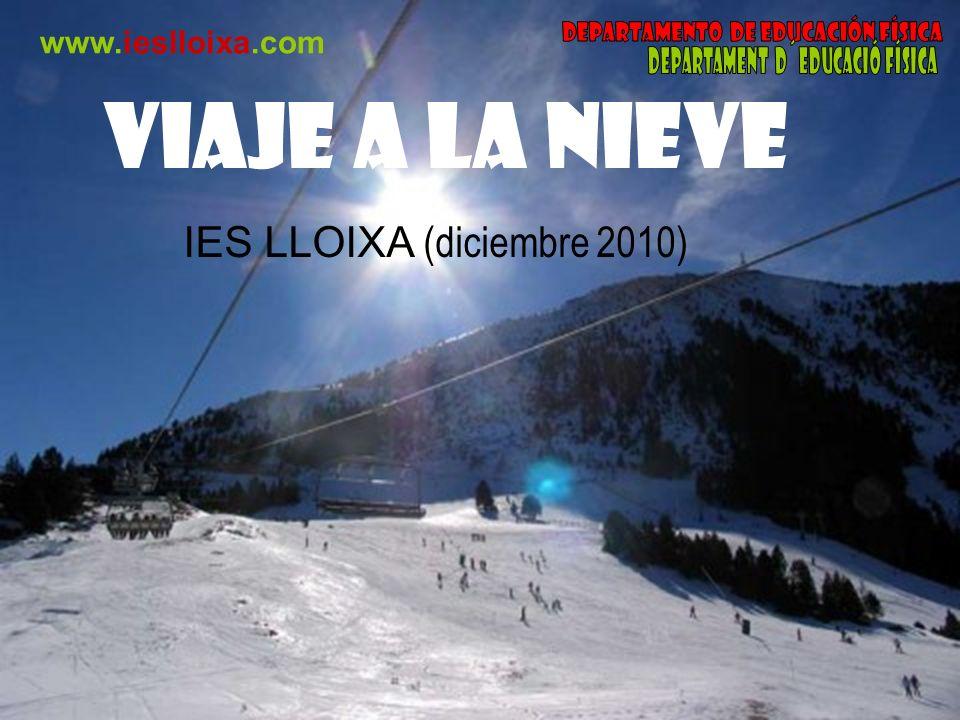 Viaje a la nieve www.ieslloixa.com IES LLOIXA (diciembre 2010)