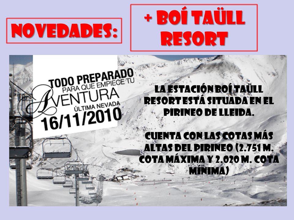 + BOÍ TAÜLL RESORT la estación Boí Taüll Resort ESTÁ SituadA en el Pirineo de Lleida. Cuenta Con las cotas más altas del Pirineo (2.751 m. cota máxima