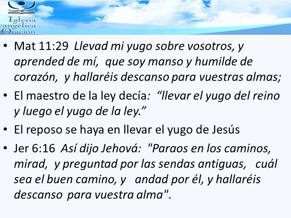 Mat 11:29 Llevad mi yugo sobre vosotros, y aprended de mí, que soy manso y humilde de corazón, y hallaréis descanso para vuestras almas; El maestro de