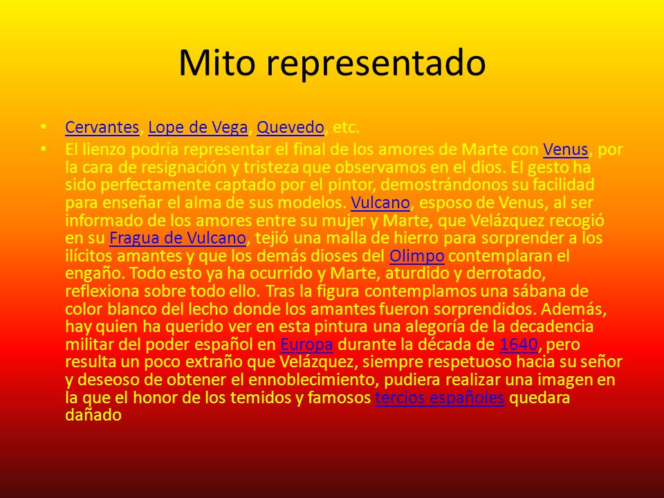 Mito representado Cervantes, Lope de Vega, Quevedo, etc. CervantesLope de VegaQuevedo El lienzo podría representar el final de los amores de Marte con