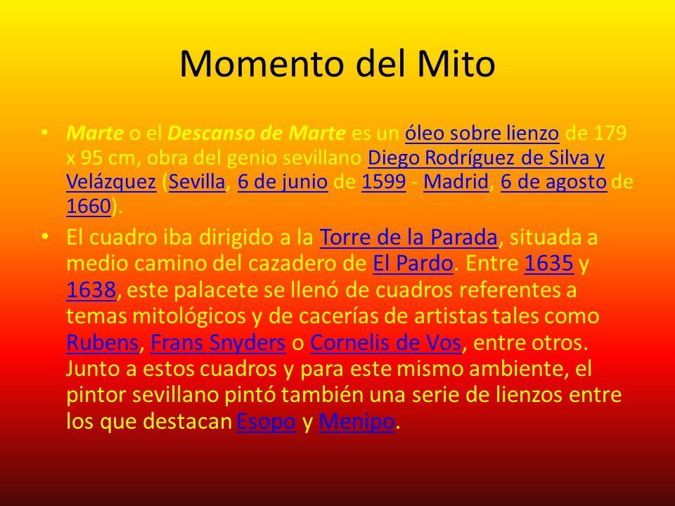 Momento del Mito Marte o el Descanso de Marte es un óleo sobre lienzo de 179 x 95 cm, obra del genio sevillano Diego Rodríguez de Silva y Velázquez (S