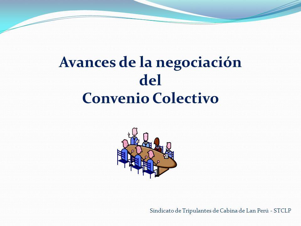 Sindicato de Tripulantes de Cabina de Lan Perú - STCLP Avances de la negociación del Convenio Colectivo