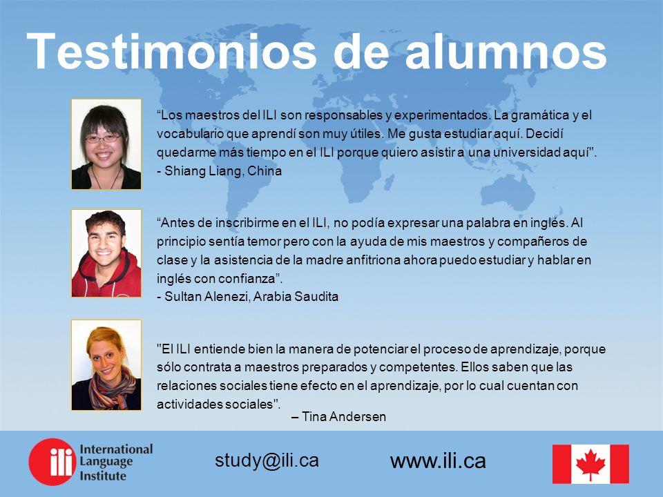 www.ili.ca study@ili.ca Testimonios de alumnos Los maestros del ILI son responsables y experimentados.