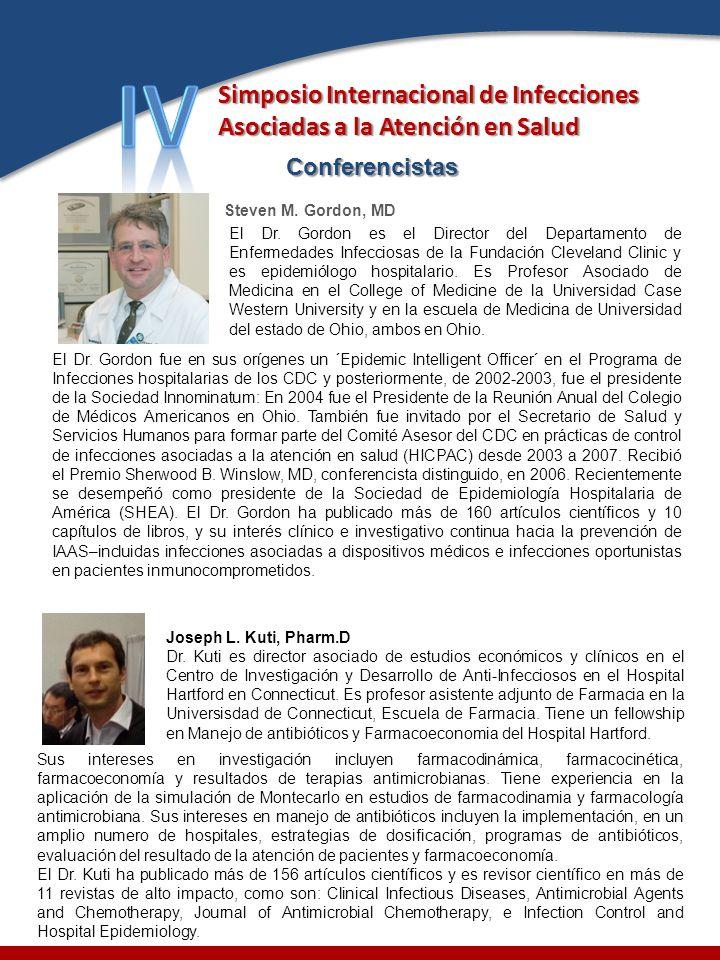 Conferencistas Steven M. Gordon, MD El Dr. Gordon es el Director del Departamento de Enfermedades Infecciosas de la Fundación Cleveland Clinic y es ep
