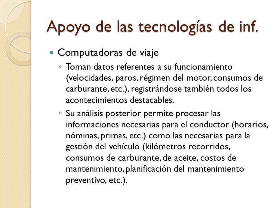 Apoyo de las tecnologías de inf. Computadoras de viaje Toman datos referentes a su funcionamiento (velocidades, paros, régimen del motor, consumos de