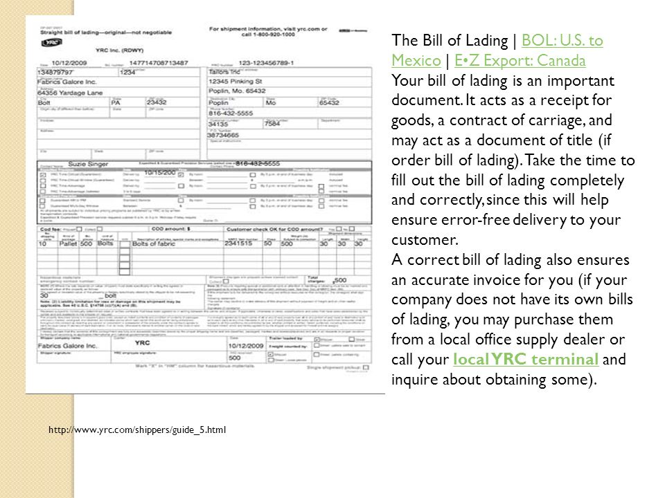 http://www.yrc.com/shippers/guide_5.html The Bill of Lading | BOL: U.S. to Mexico | EZ Export: CanadaBOL: U.S. to MexicoEZ Export: Canada Your bill of