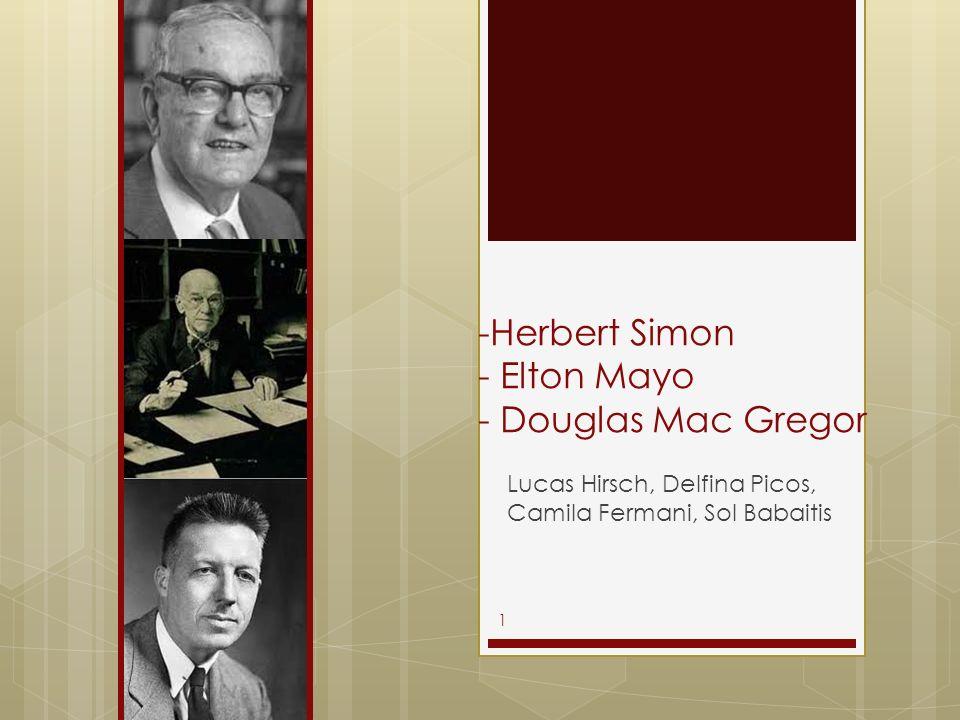 -Herbert Simon - Elton Mayo - Douglas Mac Gregor Lucas Hirsch, Delfina Picos, Camila Fermani, Sol Babaitis 1