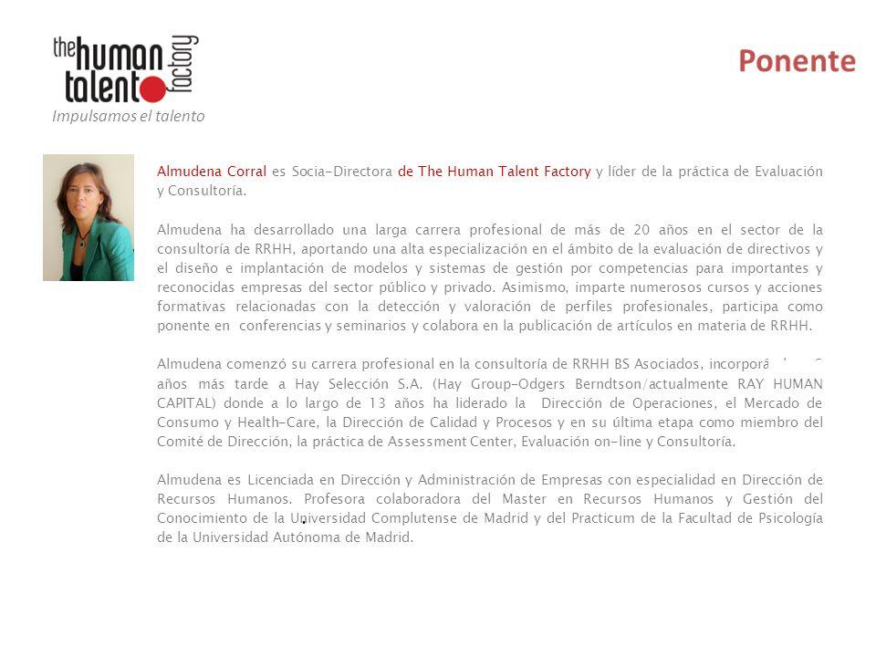 Impulsamos el talento Almudena Corral es Socia-Directora de The Human Talent Factory y líder de la práctica de Evaluación y Consultoría.