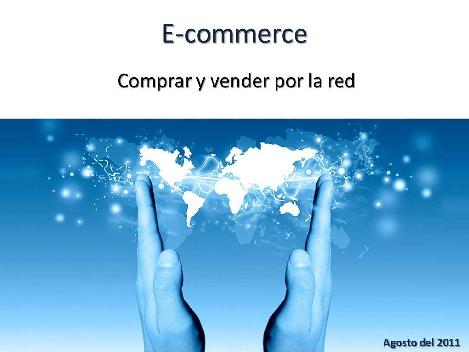 E-commerce Comprar y vender por la red Agosto del 2011