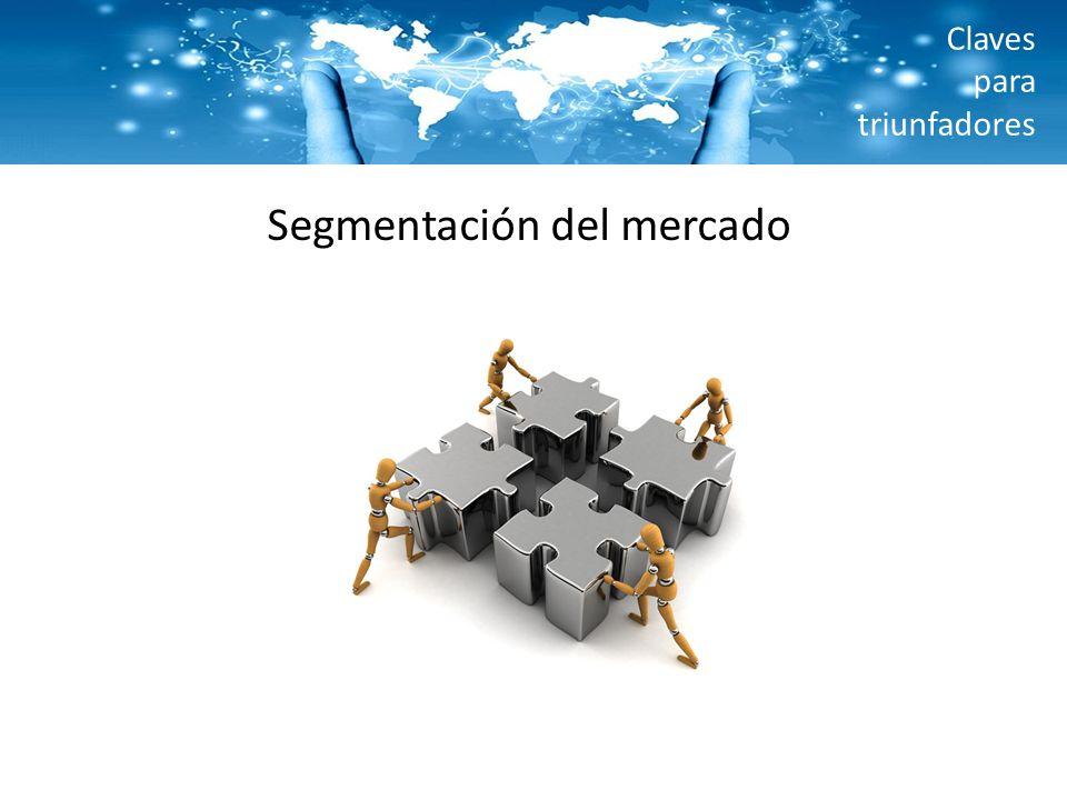 Claves para triunfadores Segmentación del mercado