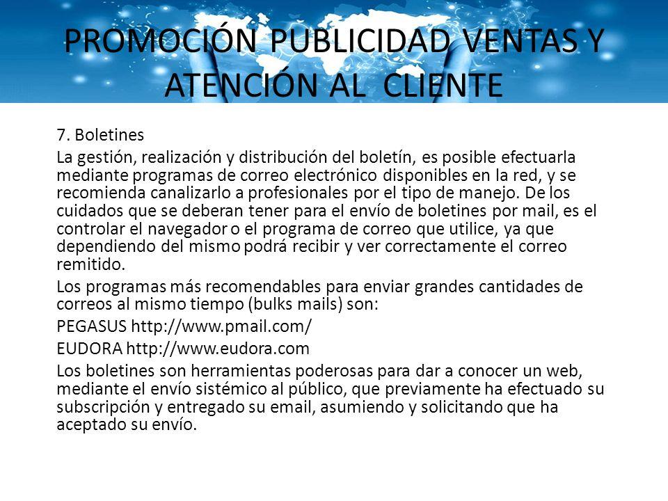 PROMOCIÓN PUBLICIDAD VENTAS Y ATENCIÓN AL CLIENTE 7. Boletines La gestión, realización y distribución del boletín, es posible efectuarla mediante prog