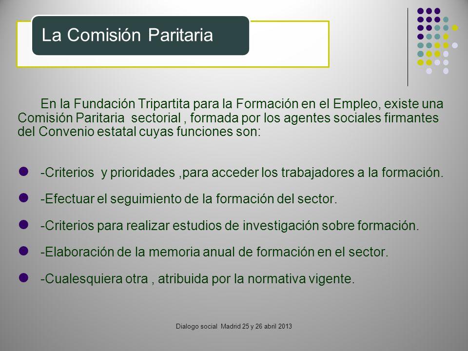 En la Fundación Tripartita para la Formación en el Empleo, existe una Comisión Paritaria sectorial, formada por los agentes sociales firmantes del Con