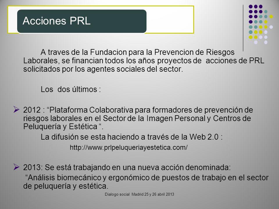A traves de la Fundacion para la Prevencion de Riesgos Laborales, se financian todos los años proyectos de acciones de PRL solicitados por los agentes