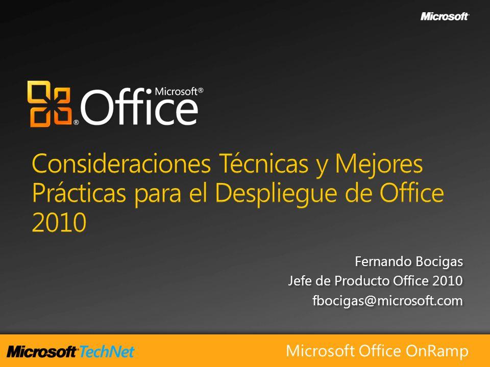 Fernando Bocigas Jefe de Producto Office 2010 fbocigas@microsoft.com Fernando Bocigas Jefe de Producto Office 2010 fbocigas@microsoft.com