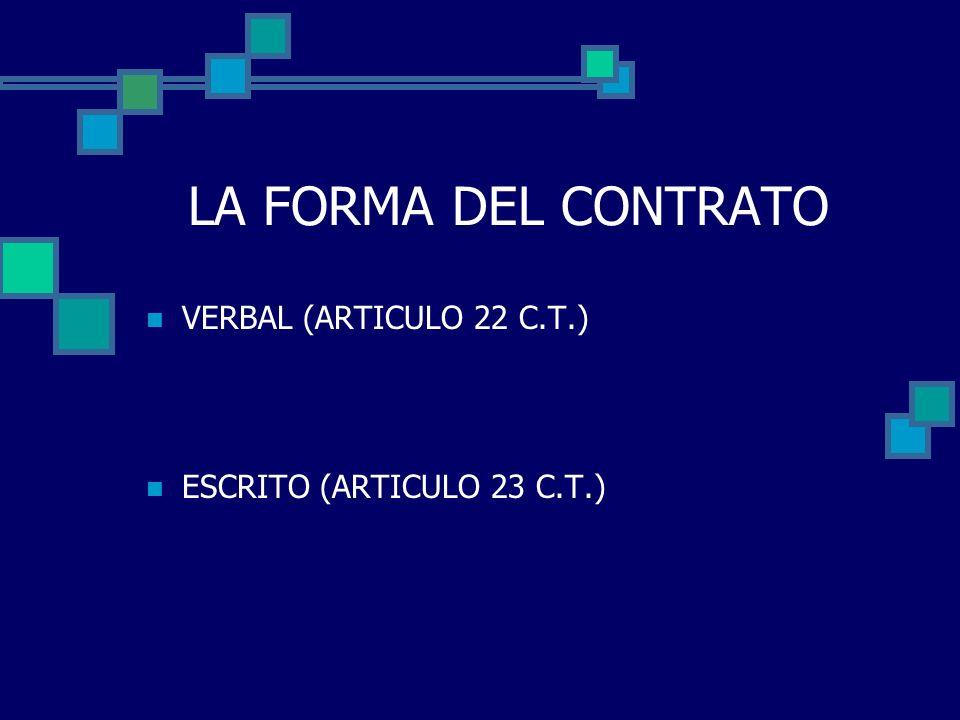 LA FORMA DEL CONTRATO VERBAL (ARTICULO 22 C.T.) ESCRITO (ARTICULO 23 C.T.)