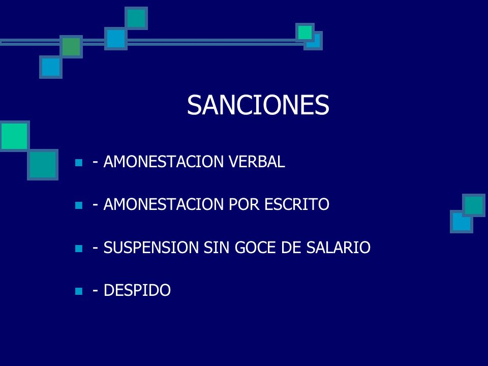 SANCIONES - AMONESTACION VERBAL - AMONESTACION POR ESCRITO - SUSPENSION SIN GOCE DE SALARIO - DESPIDO