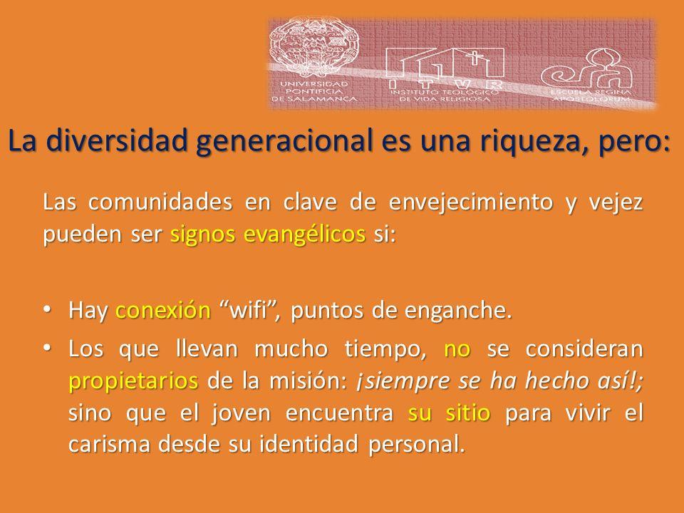 Las comunidades en clave de envejecimiento y vejez pueden ser signos evangélicos si: Hay conexión wifi, puntos de enganche. Hay conexión wifi, puntos
