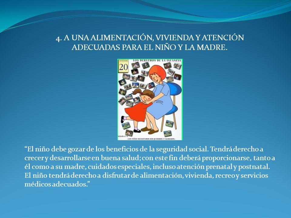 5.A LA EDUCACIÓN Y CUIDADOS ESPECIALES PARA EL NIÑO CON ALGUNA DISCAPACIDAD.