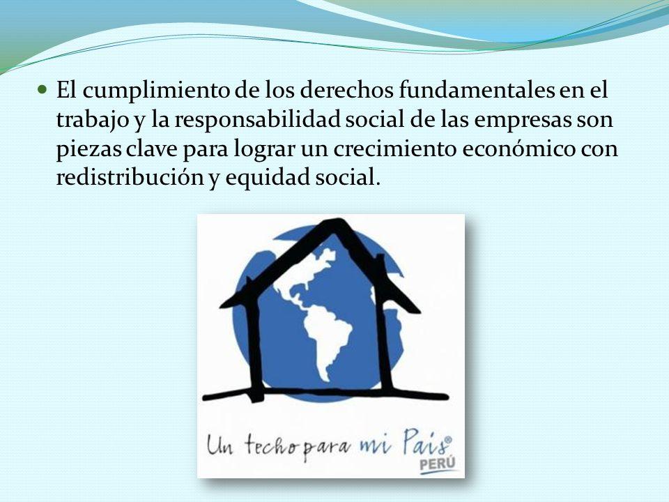 El cumplimiento de los derechos fundamentales en el trabajo y la responsabilidad social de las empresas son piezas clave para lograr un crecimiento ec