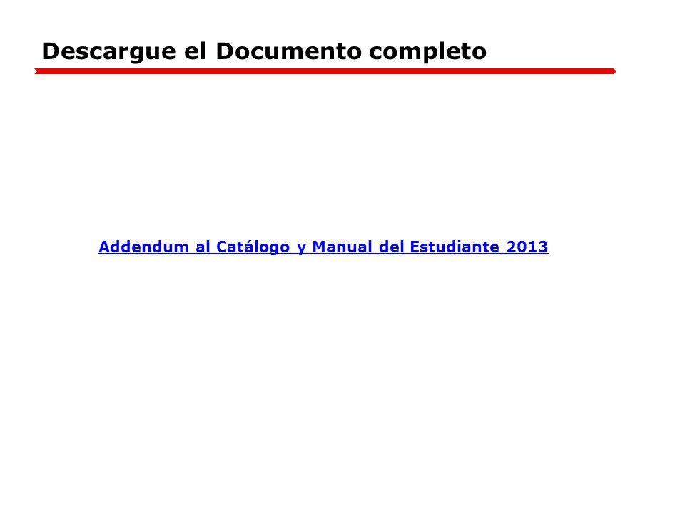 Addendum al Catálogo y Manual del Estudiante 2013 Descargue el Documento completo