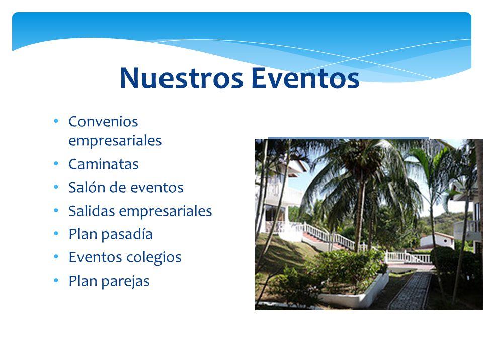 Convenios empresariales Caminatas Salón de eventos Salidas empresariales Plan pasadía Eventos colegios Plan parejas Nuestros Eventos