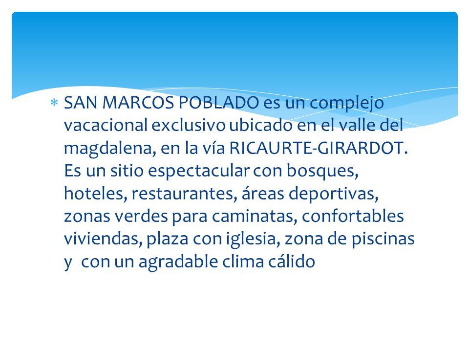 SAN MARCOS POBLADO es un complejo vacacional exclusivo ubicado en el valle del magdalena, en la vía RICAURTE-GIRARDOT. Es un sitio espectacular con bo