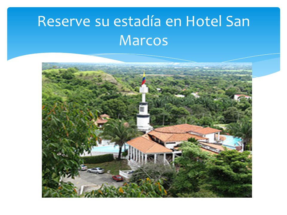 Reserve su estadía en Hotel San Marcos