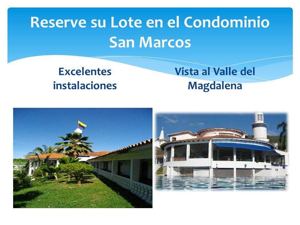 Reserve su Lote en el Condominio San Marcos Excelentes instalaciones Vista al Valle del Magdalena