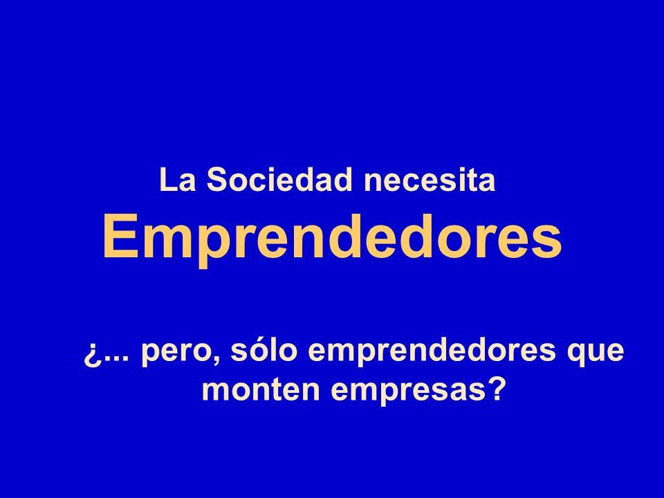 La Sociedad necesita Emprendedores ¿... pero, sólo emprendedores que monten empresas?