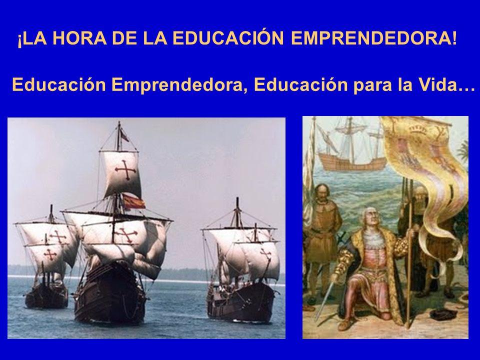 Educación Emprendedora, Educación para la Vida… ¡LA HORA DE LA EDUCACIÓN EMPRENDEDORA!