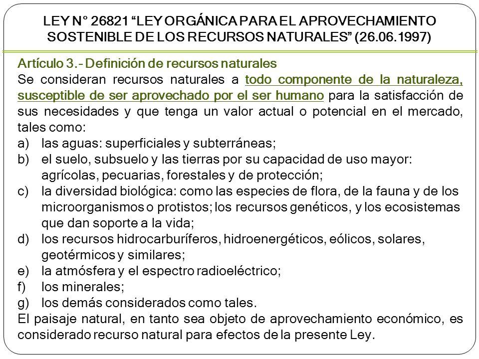 Artículo 4.- Ámbito de aplicación La presente Ley Orgánica norma el régimen de aprovechamiento sostenible de los recursos naturales, en tanto constituyen patrimonio de la Nación, estableciendo sus condiciones y las modalidades de otorgamiento a particulares, en cumplimiento del mandato contenido en los Artículos 66 y 67 del Capítulo II del Título III de la Constitución Política del Perú y en concordancia con lo establecido en el Código del Medio Ambiente y los Recursos Naturales y los convenios internacionales ratificados por el Perú.
