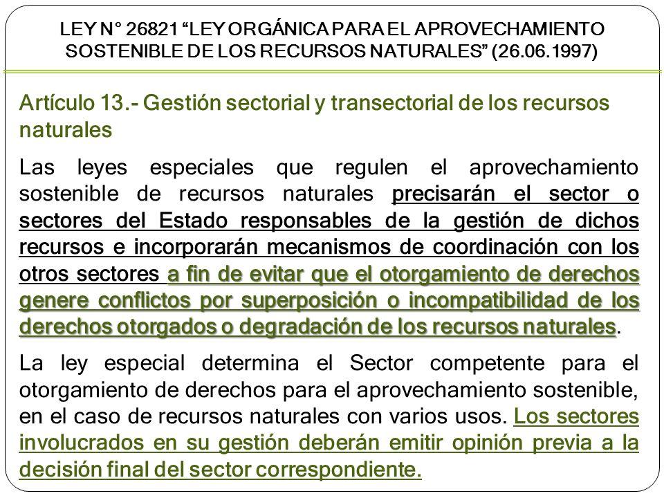 Artículo 13.- Gestión sectorial y transectorial de los recursos naturales a fin de evitar que el otorgamiento de derechos genere conflictos por superp