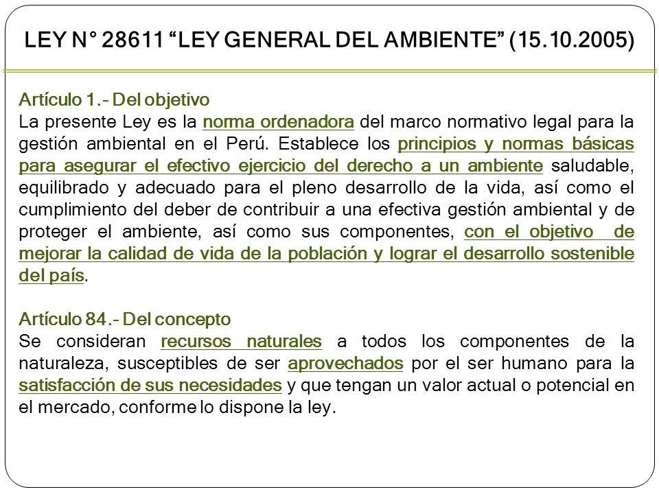 Artículo 1.- Del objetivo La presente Ley es la norma ordenadora del marco normativo legal para la gestión ambiental en el Perú. Establece los princip