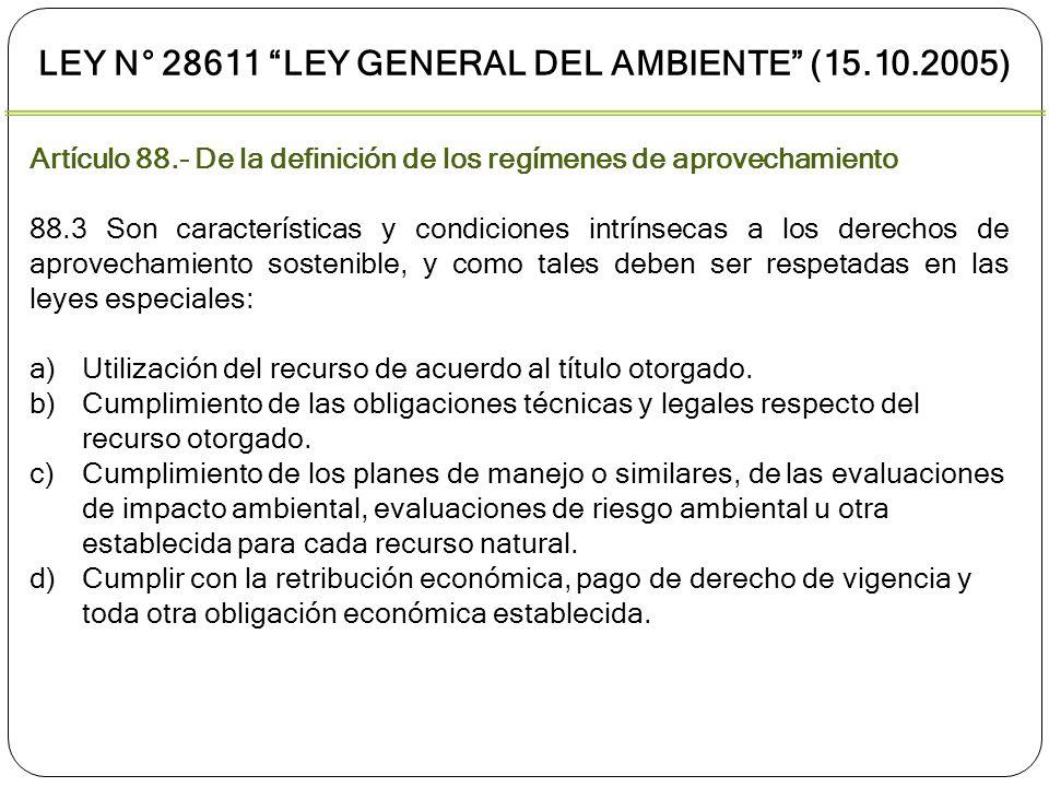 Artículo 88.- De la definición de los regímenes de aprovechamiento 88.3 Son características y condiciones intrínsecas a los derechos de aprovechamient