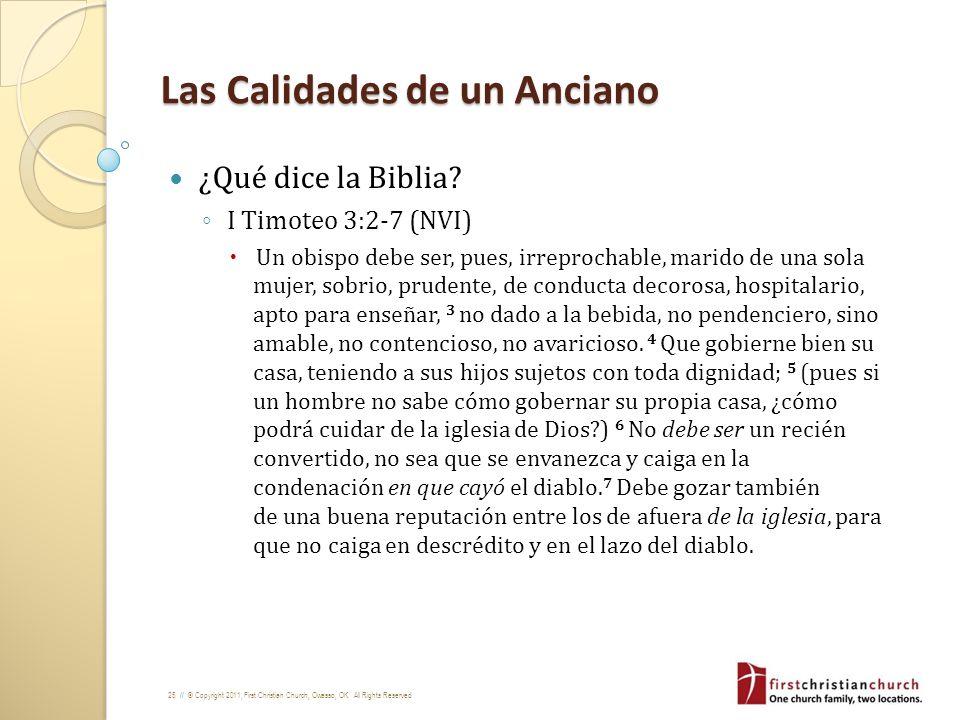 25 // © Copyright 2011, First Christian Church, Owasso, OK. All Rights Reserved Las Calidades de un Anciano ¿Qué dice la Biblia? I Timoteo 3:2-7 (NVI)