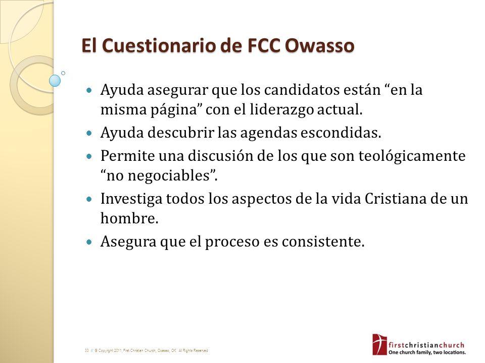 33 // © Copyright 2011, First Christian Church, Owasso, OK. All Rights Reserved El Cuestionario de FCC Owasso Ayuda asegurar que los candidatos están