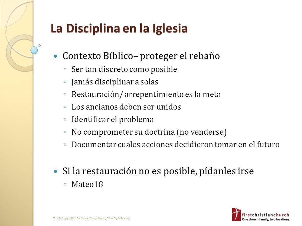 57 // © Copyright 2011, First Christian Church, Owasso, OK. All Rights Reserved La Disciplina en la Iglesia Contexto Bíblico– proteger el rebaño Ser t