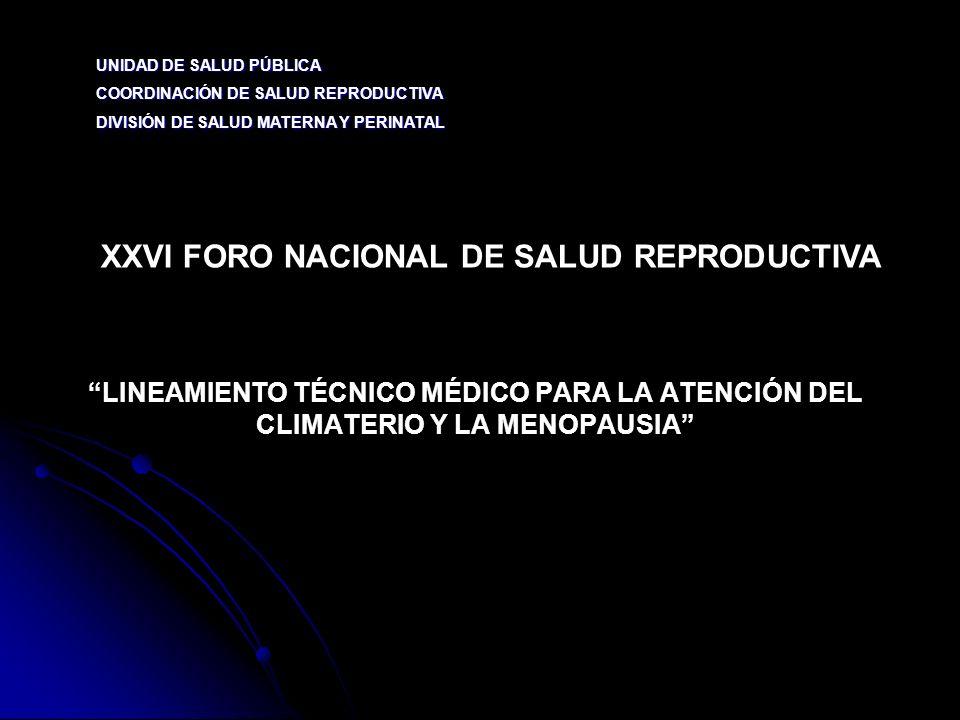 LINEAMIENTO TÉCNICO MÉDICO PARA LA ATENCIÓN DEL CLIMATERIO Y LA MENOPAUSIA UNIDAD DE SALUD PÚBLICA COORDINACIÓN DE SALUD REPRODUCTIVA DIVISIÓN DE SALU