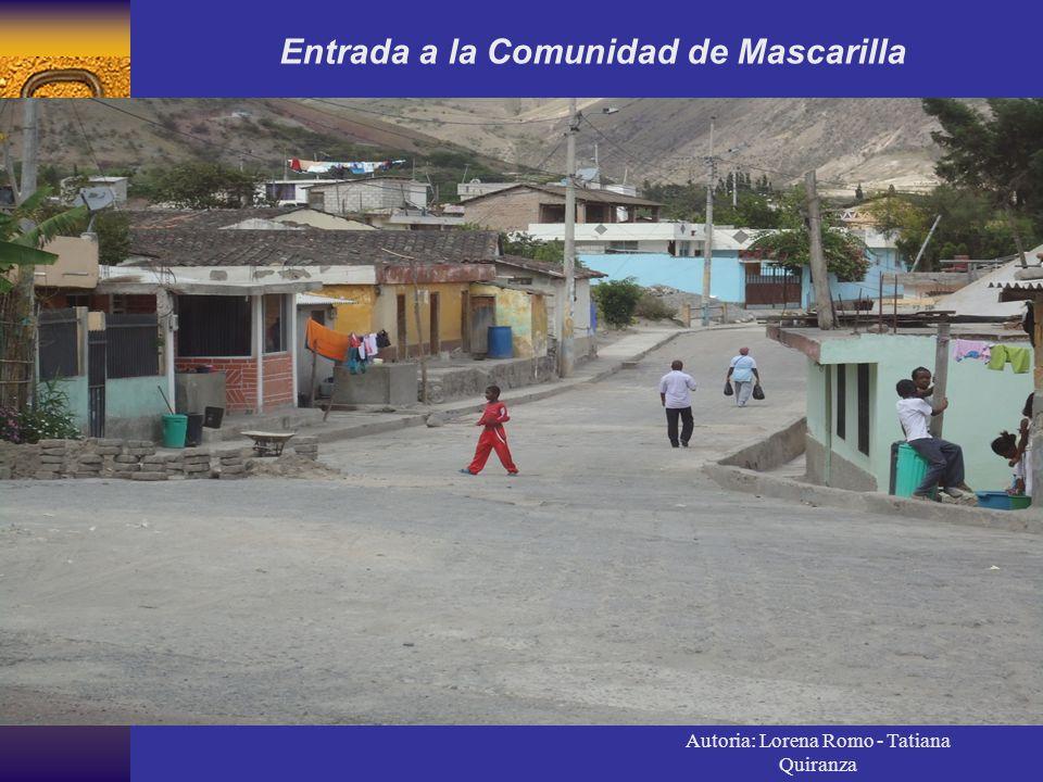 Autoria: Lorena Romo - Tatiana Quiranza Entrada a la Comunidad de Mascarilla