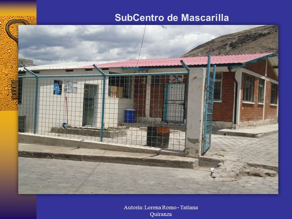 Autoria: Lorena Romo - Tatiana Quiranza SubCentro de Mascarilla