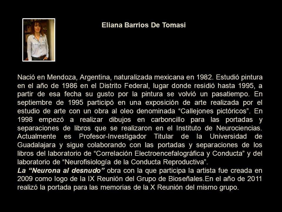 Nació en Mendoza, Argentina, naturalizada mexicana en 1982. Estudió pintura en el año de 1986 en el Distrito Federal, lugar donde residió hasta 1995,