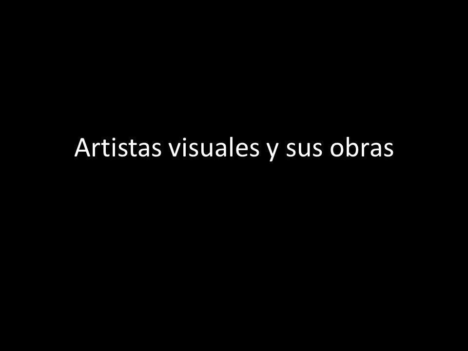 Artistas visuales y sus obras