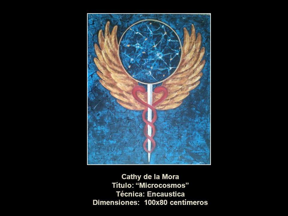Cathy de la Mora Título: Microcosmos Técnica: Encaustica Dimensiones: 100x80 centímeros