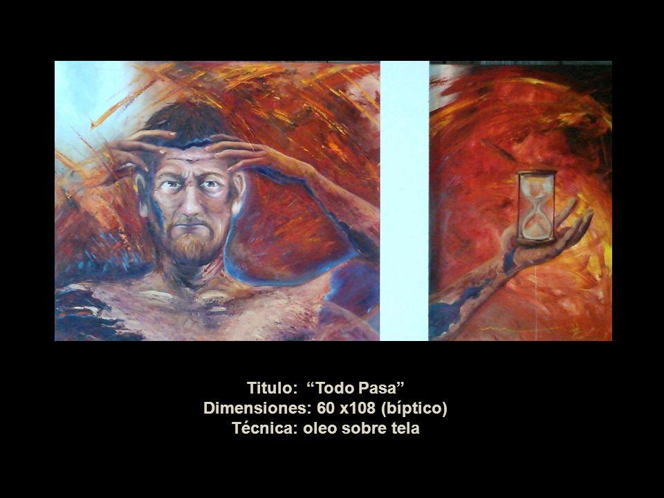 Titulo: Todo Pasa Dimensiones: 60 x108 (bíptico) Técnica: oleo sobre tela