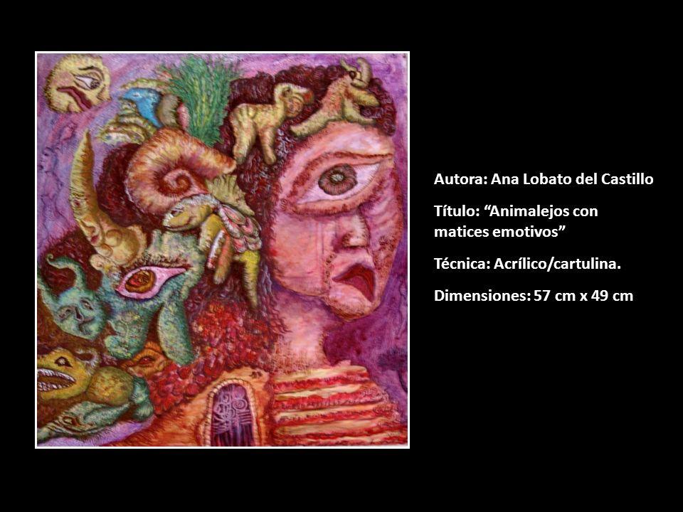 Autora: Ana Lobato del Castillo Título: Animalejos con matices emotivos Técnica: Acrílico/cartulina. Dimensiones: 57 cm x 49 cm