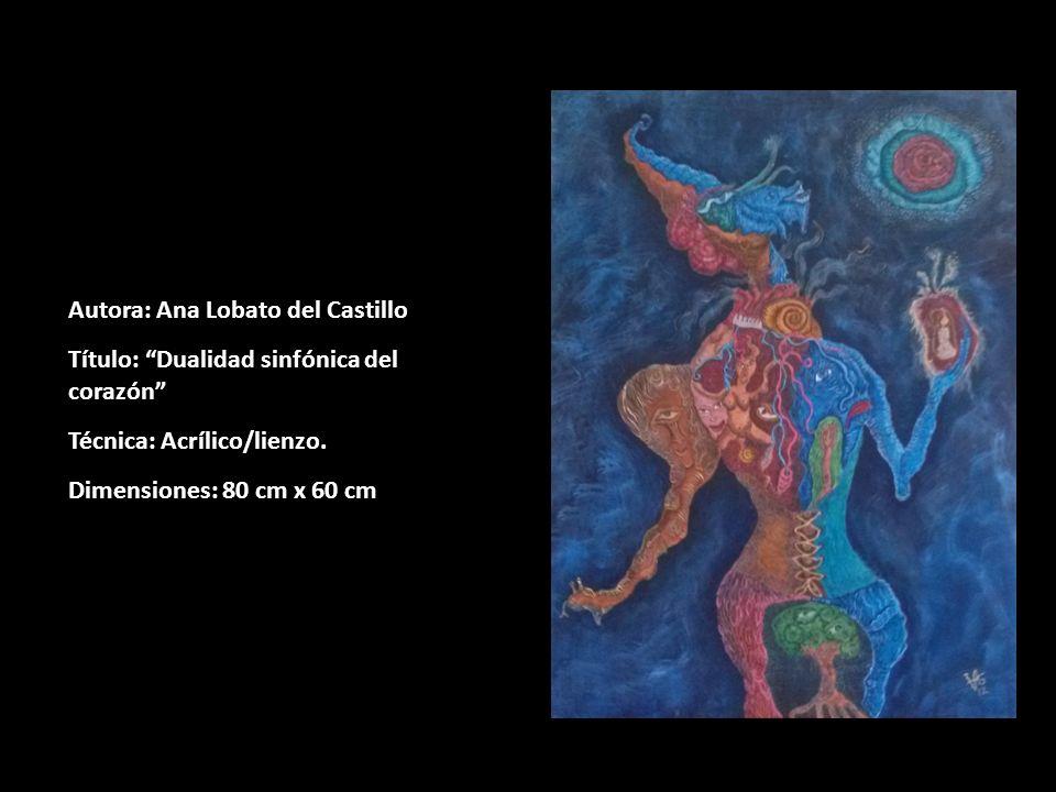 Autora: Ana Lobato del Castillo Título: Dualidad sinfónica del corazón Técnica: Acrílico/lienzo. Dimensiones: 80 cm x 60 cm