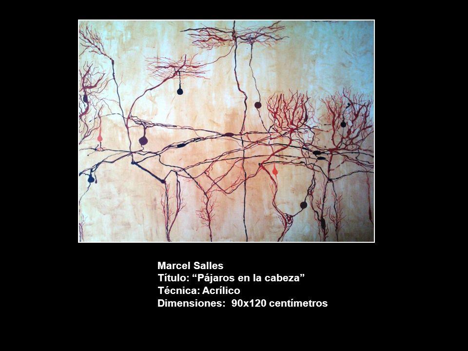 Marcel Salles Título: Pájaros en la cabeza Técnica: Acrílico Dimensiones: 90x120 centímetros