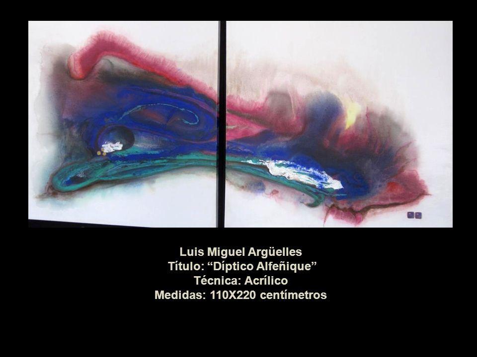 Luis Miguel Argüelles Título: Díptico Alfeñique Técnica: Acrílico Medidas: 110X220 centímetros
